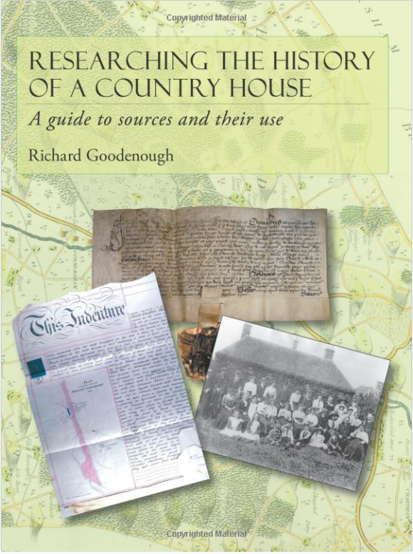 Researching the History of a Country House | A guide to sources and their use | Richard Goodenough | Phillimore